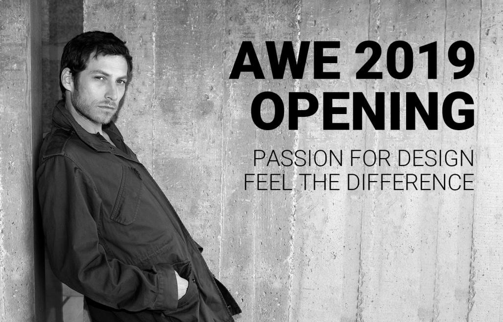 AWE OPENING DAY – PASSION FOR DESIGN, FEEL THE DIFFERENCE